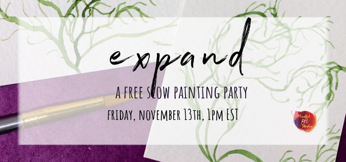 Expand: A Slow Painting Party