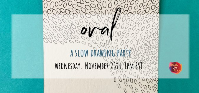 Oval: A Slow Drawing Party
