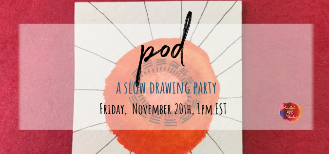 Pod: A Slow Drawing Party