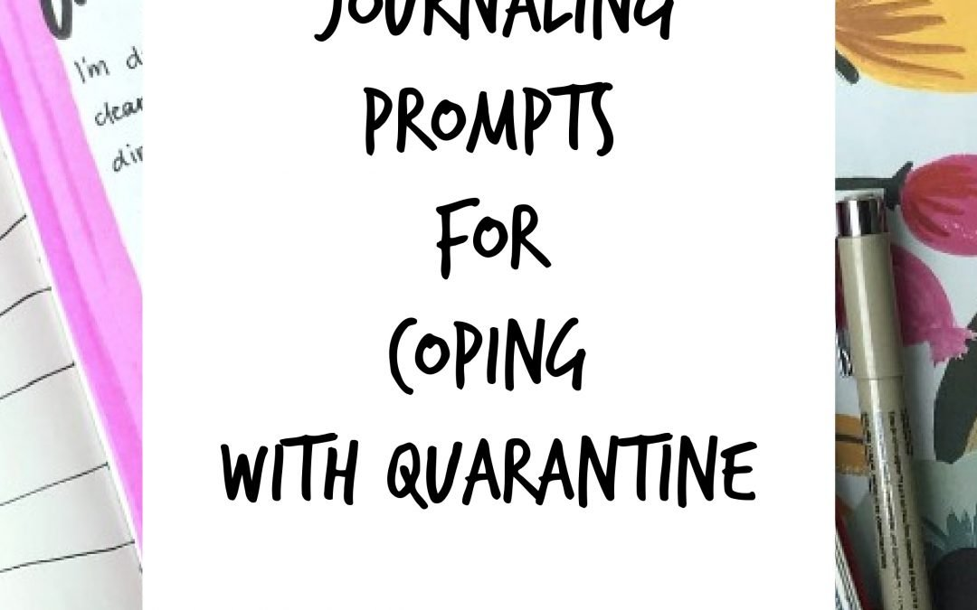 Journaling Prompts for Coping with Quarantine