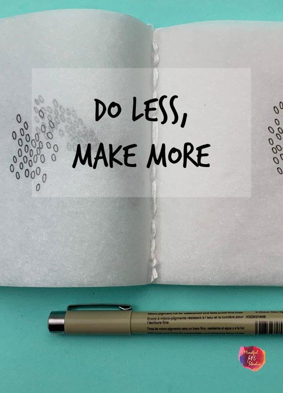How to make more art, do less make more art