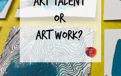Is it Art Talent Or Art Work?